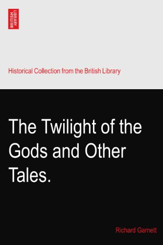 The Twilight of the Gods and Other Tales.