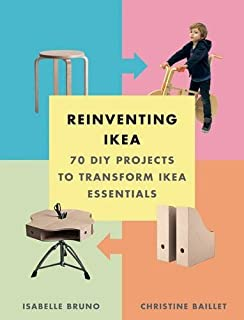 Book Cover: Reinventing Ikea: 70 DIY Projects to Transform Ikea Essentials