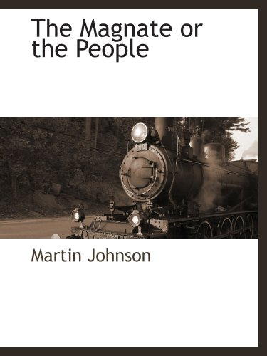 The Magnate or the People