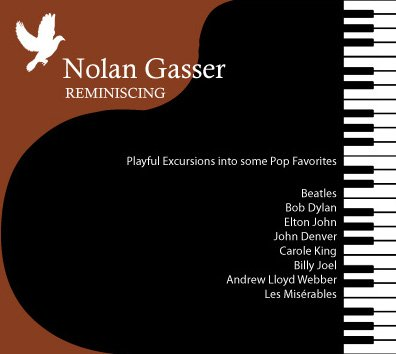 Nolan Gasser: Reminiscing by Lennon & McCartney, Bob Dylan, Elton John / Bernie Taupin, Andrew Lloyd Webber / Tim Rice and John Denver