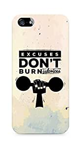 Amez Excuses don't burn Calories Back Cover For Apple iPhone 5s