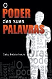 img - for O poder das suas palavras (Portuguese Edition) book / textbook / text book