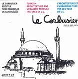 img - for Le Corbusier Gozuyle Turk Mimarlik ve Sehirciligi book / textbook / text book