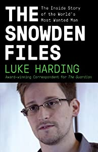 The Snowden Files: The Inside Story of the World's Most Wanted Man (Vintage) from Luke Harding