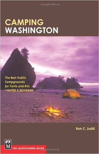 Camping Washington: The Best Public Campgrounds for Tents and RVs--Rated and Reviewed written by Ron C. Judd