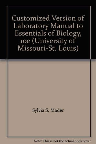 Customized Version of Laboratory Manual to Essentials of Biology, 10e (University of Missouri-St. Louis)