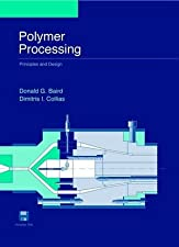 Polymer Processing Principles and Design by Baird