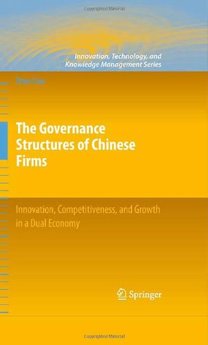 The Governance Structures of Chinese Firms: Innovation, Competitiveness, and Growth in a Dual Economy (Innovation, Techn