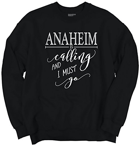 Anaheim, CA is Calling I Must Go Home Womens Shirt State City Sweatshirt (Party City In Anaheim Ca)