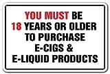 YOU MUST BE 18 YEARS TO PURCHASE E-CIG E-LIQUID Vape Sign vapor shop e cigarette