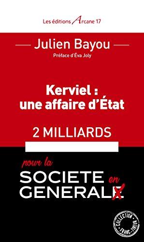 Kerviel : une Affaire d'Etat. 2 Milliards pour la Societe en General
