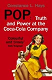img - for Pop: Truth and Power at the Coca-Cola Company by Constance Hays (2005-02-03) book / textbook / text book