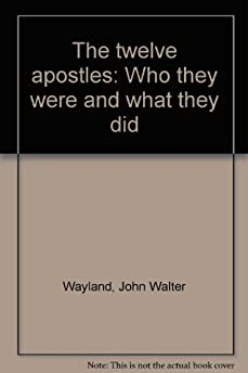 the twelve apostles who they were and what they did john