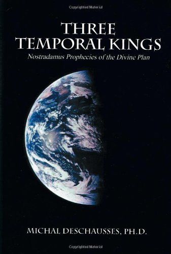 Three Temporal Kings: Nostradamus Prophecies of the Divine Plan