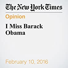 I Miss Barack Obama Other by David Brooks Narrated by Fleet Cooper