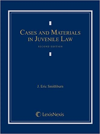 Cases and Materials in Juvenile Law written by J. Eric Smithburn