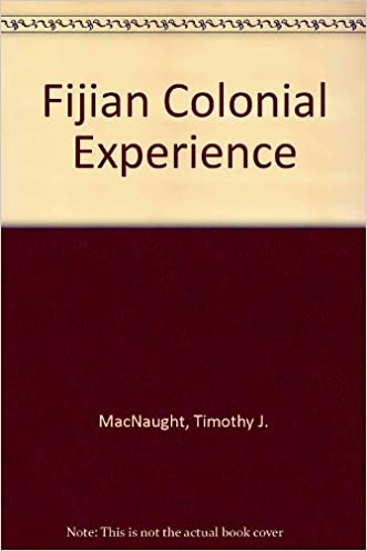 Fijian Colonial Experience (Pacific research monograph)