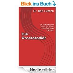 Die Prostatadi�t (Dr. Ralf Hettich's Spezialreport f�r M�nner 17)