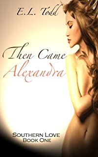 (FREE on 6/2) Then Came Alexandra by E. L. Todd - http://eBooksHabit.com