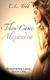 (FREE on 6/2) Then Came Alexandra by E. L. Todd - http://eBooksHabit.com