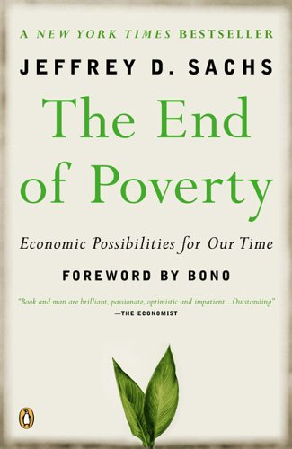 The End of Poverty: Economic Possibilities for Our Time, JEFFREY SACHS