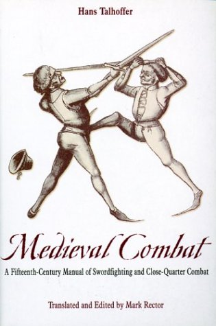 Medieval Combat: A Fifteenth-Century Illustrated Manual of Swordfighting and Close-Quarter Combat (Greenhill Military Paperbacks)