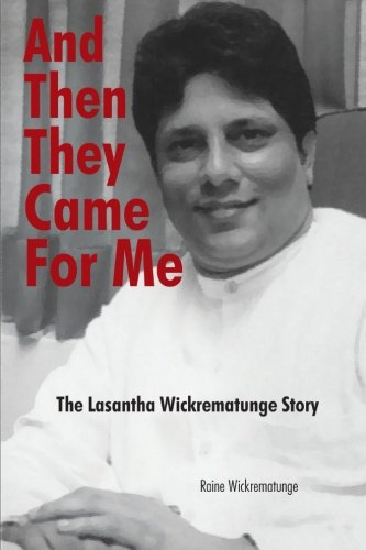 And Then They Came For Me: The Lasantha Wickrematunge Story