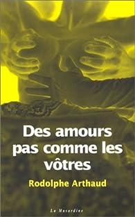 Des amours pas comme les autres par Rodolphe Arthaud