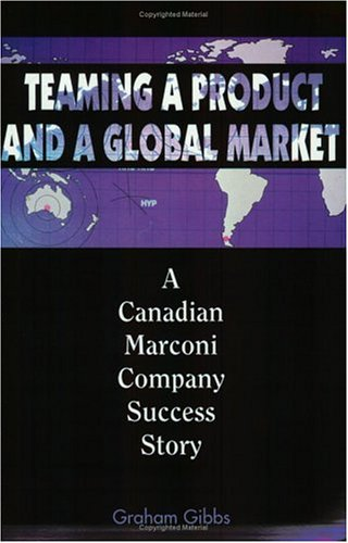 Teaming a Product and a Global Market: A Canadian Marconi Company Success Story (Library of Flight)