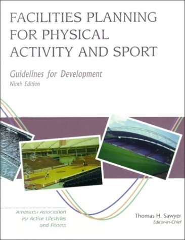 Facility Planning for Physical Education, Recreation, and Athletics