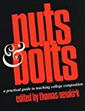 Nuts & Bolts: A Practical Guide to Teaching College Composition