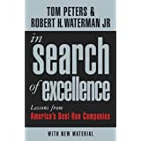In Search Of Excellence: Lessons from America's Best-Run Companiesby Robert H Waterman Jr