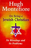 On Being a Jewish Christian (0340713771) by Montefiore, Hugh
