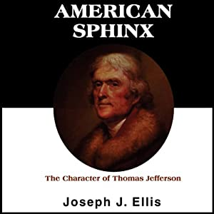 American Sphinx: The Character of Thomas Jefferson | [Joseph J. Ellis]