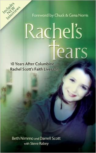 Rachel's Tears: 10th Anniversary Edition: The Spiritual Journey of Columbine Martyr Rachel Scott