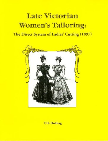 Late Victorian Women's Tailoring: The Direct System of Ladies' Cutting (1897