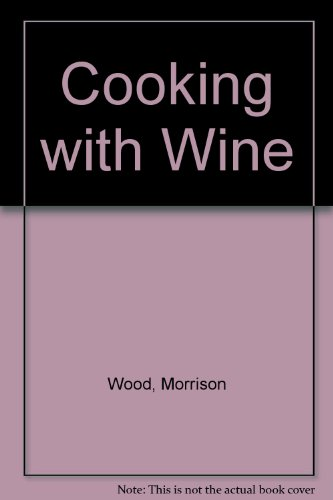Cooking with wine (A Signet book) by Morrison Wood
