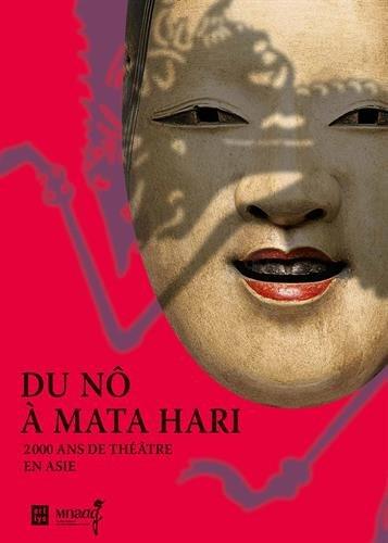 Du Nô à Mata Hari : 2000 ans de théâtre en Asie