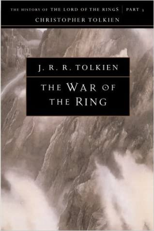 The War of the Ring: The History of The Lord of the Rings, Part Three (The History of Middle-Earth, Vol. 8)