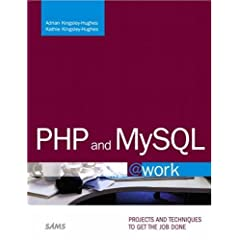 PHP and MySQL @work: Projects and Techniques to Get the Job Done
