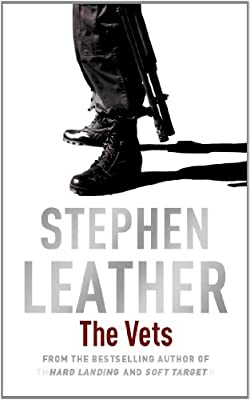 The Vets (Stephen Leather Thrillers)