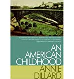 [ [ [ An American Childhood [ AN AMERICAN CHILDHOOD ] By Dillard, Annie ( Author )Jul-20-1988 Paperback