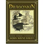 DRAGONKIN V3:UNDERSKY (Volume 3) (1596873124) by Bailey, Robin Wayne