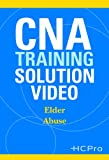 CNA Training Solution Video: Elder Abuse