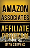 Amazon Associates Affiliate Program (Paperback)--by Ryan Stevens [2015 Edition]