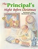 img - for The Principal's Night Before Christmas [PRINCIPALS NIGHT BEFORE XMAS] book / textbook / text book