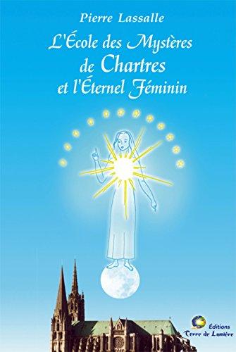 L'École des mystères de Chartres et l'éternel féminin