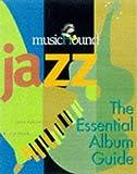 img - for Musichound Jazz: The Essential Album Guide (MisicHound) book / textbook / text book