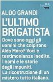 LUltimo Brigatista (Italian Edition)