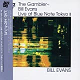 The Gambler: Live at Blue Note Tokyo 2 ~ Bill Evans